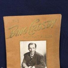 Catálogos de Música: THE BING CROSBY PORTRAIT ALBUM LAWRENCE WRIGHT COPYRIGHT CANCIONERO 26,5X21CMS. Lote 58608363