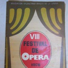 Catálogos de Música: VIII FESTIVAL DE OPERA 1978. ASOCIACIÓN VALENCIANA AMIGOS DE LA OPERA. Lote 58671306