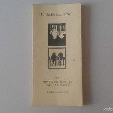 Catálogos de Música: MÚSICA DEL SIGLO XX PARA DOS PIANOS -- FUNDACIÓN JUAN MARCH -- OCT.-NOV. 1986 --. Lote 59884295