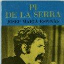 Catálogos de Música: JOSEP MARIA ESPINÀS - PI DE LA SERRA - ED. JÚCAR, LOS JUGLARES #14 - MADRID 1974. Lote 61350572