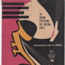 Catálogos de Música: VI GRAN FESTIVAL DE ÓPERA PATROCINADO POR ASOCIACIÓN AMIGOS DE ÓPERA DE BILBAO. 1957. Lote 63182892