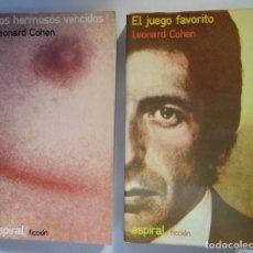 Catálogos de Música: LEONARD COHEN: SUS 2 NOVELAS EL JUEGO FAVORITO Y LOS HERMOSOS VENCIDOS. Lote 65821578