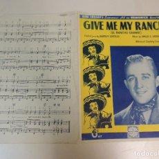 Catálogos de Música: CANCIONERO - GIVE ME MY RANCH EL RANCHO GRANDE BING CROSBY EMILIO D URANGA MUSIC SHEET ED.WORLD W. Lote 70006217