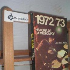 Catálogos de Música: 1972/73 HISTORIA DE LA MUSICA POP - JORDI SIERRA I FABRA (MUY DIFÍCIL) 1974 ORIGINAL DE ÉPOCA. Lote 70533069