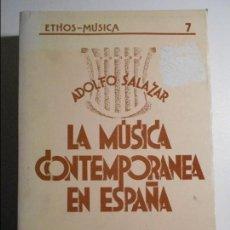 Catálogos de Música: LA MUSICA CONTEMPORANEA EN ESPAÑA. ADOLFO SALAZAR. ETHOS MUSICA. PUBLICACIONES DE LA UNIVERSIDAD DE . Lote 71681803