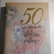 Catálogos de Música: 50 ANIVERSARIO DE LA OPERA DE OVIEDO. CASAPRIMA EDITOR, OVIEDO, 1998. TAPA DURA CON SOBRECUBIERTA. G. Lote 74030207