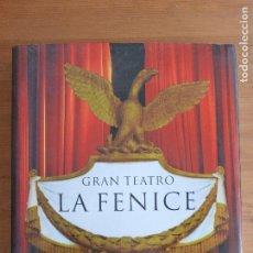 Catálogos de Música: GRAN TEATRO LA FENICE GRAZIANO, ARICI; ROMANELLI, GIANDOMENICO; PUGLIESE, GIUSEPPE; SASPORTES, . Lote 76738635