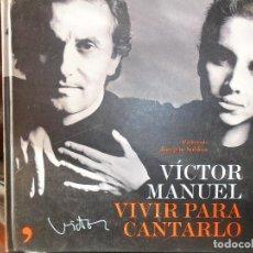 Catálogos de Música: VICTOR MANUEL - VIVIR PARA CONTARLO - LIBRO GIGANTE - 2007 EDICIONES TEMAS DE HOY -. Lote 76901927