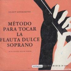 Catálogos de Música: METODO PARA TOCAS LA FLAUTA DULCE SOPRANO HELMUNTO MONKEMEYER 48 PAGS ALEMANIA AÑO 1966 LE1753. Lote 79697825