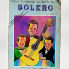 Catálogos de Música: HISTORIA DOCUMENTAL DEL BOLERO MEXICANO DR. PABLO DUEÑAS H SEGUNDA EDICIÓN ASOCIACIÓN MEXICANA AMEF. Lote 81226780