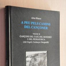 Catálogos de Música: A PEU PELS CAMINS DEL CANÇONER, ARTUR BLASCO, VOLUM II, ALT URGELL CERDANYA Y BERGUEDA, 2000. Lote 83486468