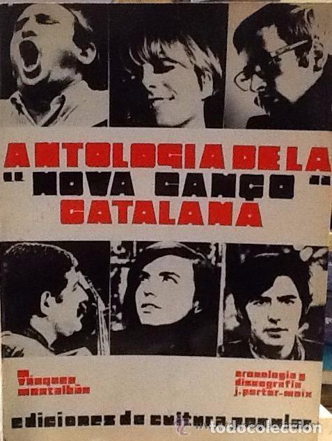ANTOLOGIA DE LA NOVA CANÇO CATALANA M.VAZQUEZ MONTALBAN 1968, J.PORTER,JUTGES,SERRAT,BONET (Música - Catálogos de Música, Libros y Cancioneros)