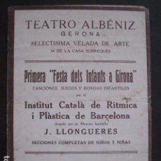 Catálogos de Música: GIRONA - GERONA - PRGRAMA TEATRO ALBENIZ - AÑO 1928-FESTA INFANTS - VER FOTOS - (V- 10.962). Lote 86301080