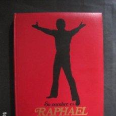 Catálogos de Música: SU NOMBRE RAPHAEL-LIBRO MUCHAS FOTOS- AUTOGRAFIADO-EDITORIAL ARMONICO -1969 -VER FOTOS -(V-18.013 ). Lote 182517655