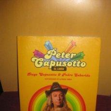 Catálogos de Música: PETER CAPUSOTTO. EL LIBRO. DIEGO CAPUSOTTO & PEDRO SABORIDO. IL. ALFONSO SIERRA. 2009.. Lote 87580776