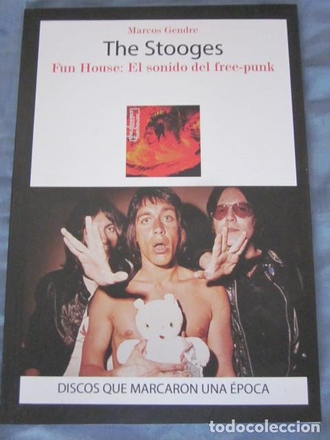 THE STOOGES - FUN HOUSE: EL SONIDO DEL FREE PUNK - LIBRO EN ESPAÑOL - AUTOR:MARCOS GENDRE. (Música - Catálogos de Música, Libros y Cancioneros)