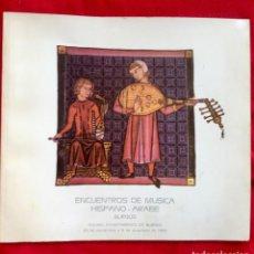 Catálogos de Música: ENCUENTROS DE LA MUSICA HISPANO ARABE BURGOS 1983 68 PAG. 24,5X22,5 CM CANCIONES , ARTISTAS .... Lote 87818080