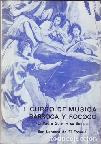 I CURSO DE MUSICA BARROCA Y ROCOCO. EL PADRE SOLER Y SU TIEMPO. SAN LORENZO DE EL ESCORIAL (Música - Catálogos de Música, Libros y Cancioneros)