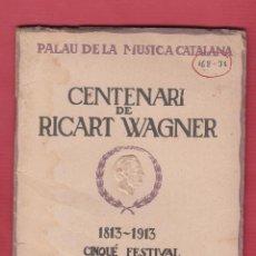 Catálogos de Música: CENTENARI DE RICART WAGNER ASOCIACION WAGNERIANA CINQUE FESTIVAL 40 PAGS BARCELONA AÑO 1913 LE2119. Lote 94846271