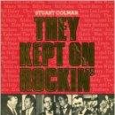 Catálogos de Música: STUART COLMAN - THEY KEPT ON ROCKIN' THE GIANTS OF ROCK 'N' ROLL - BLANDFORD PRESS - UK 1982 (1ª ED). Lote 96104183