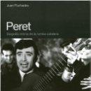 Catálogos de Música: JUAN PUCHADES - PERET, BIOGRAFÍA ÍNTIMA DE LA RUMBA CATALANA - GLOBAL RHYTHM PRESS 2011 (1ª ED.). Lote 98836522