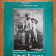 Catálogos de Música: MIGUEL BARROSA, GRAN TENOR DE OPERA. LUIS ARRONES PEON. ASOCIACION ASTURIANA DE AMIGOS DE LA OPERA. . Lote 96333651