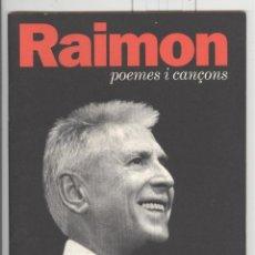 Catálogos de Música: RAIMON. POEMES I CANÇONS. DIPUTACIÓ BARCELONA 2005. Lote 115405284
