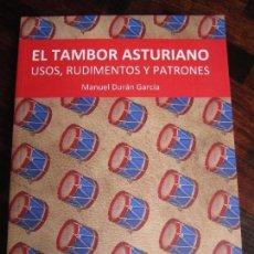 Catálogos de Música: EL TAMBOR ASTURIANO. USOS, RUDIMENTOS Y PATRONES. MANUEL DURAN GARCIA. AMBITU, 1ª EDICION, 2001. RUS. Lote 98607435