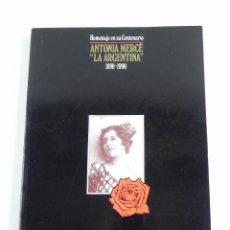 Catálogos de Música: LIBRO DEL HOMENAJE EN SU CENTENARIO. ANTONIA MERCÉ, LA ARGENTINA, AÑO 1890-1990. TIENE 261 PÁGINAS.. Lote 99502599