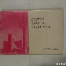 Catálogos de Música: CANTOS PARA LA SANTA MISA. JOSE MARIA ALCACER. EDITORIAL LA MILAGROSA 1967. TDK317. Lote 99576183