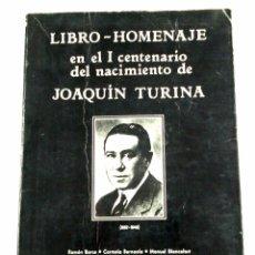 Catálogos de Música: LIBRO-HOMENAJE EN EL I CENTENARIO DEL NACIMIENTO DE JOAQUÍN TURINA. TDK310. Lote 100631267