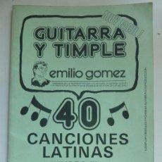 Catálogos de Música: CANCIONERO. PARTITURAS. GUITARRA Y TIMPLE CANARIO. EMILIO GÓMEZ. 40 CANCIONES LATINAS. LIBRO II. Lote 102162655