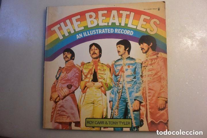 THE BEATLES AN ILLUSTRATED RECORD. ROY CARR&TONY TYLER.1975 (Música - Catálogos de Música, Libros y Cancioneros)