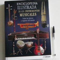 Catálogos de Música: ENCICLOPEDIA ILUSTRADA DE LOS INSTRUMENTOS MUSICALES - LIBRO INSTRUMENTO MÚSICA GUÍA TIPOS MUNDO CT. Lote 106391099