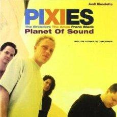 Catalogues de Musique: PIXIES. PLANET OF SOUND, DE JORDI BIANCIOTTO. Lote 175450280