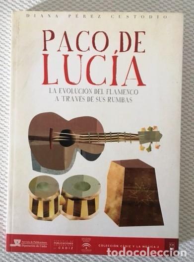 PACO DE LUCÍA - LA EVOLUCIÓN DEL FLAMENCO A TRAVÉS DE SUS RUMBAS -2015 (Música - Catálogos de Música, Libros y Cancioneros)