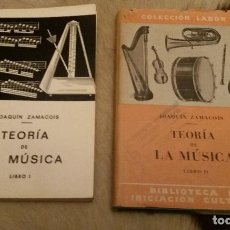 Catálogos de Música: LIBRO. TEORÍA DE LA MÚSICA I Y II, 2 LIBROS. JOAQUÍN ZAMACOIS. Lote 199323302