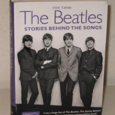 Catálogos de Música: THE BEATLES STORIES BEHIND THE SONGS UK 2010 BOOK BY STEVE TURNER LIBRO. Lote 109360459
