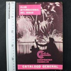 Catálogos de Música: CATALOGO GENERAL DE DISCOS DEL CLUB INTERNACIONAL DEL DISCO AÑO 1960, 22 PAGINAS.. Lote 110824979