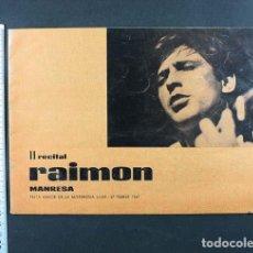 Catálogos de Música: II RECITAL RAIMON MANRESA FESTA ,AJOR DE LA MISTERIOSA LLUM 27 FEBRER 1967 CANCIONERO 12 PAGINAS. Lote 110825507