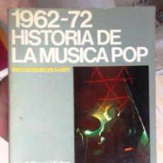 Catálogos de Música: 1962-72 HISTORIA DE LA MUSICA POP (DE LOS BEATLES A HOY), J.SIERRA I FABRA,ED.UNIDAS, 1972 1ª EDICIO. Lote 112769203