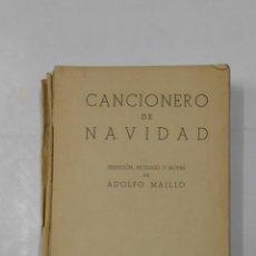 Catálogos de Música: CANCIONERO DE NAVIDAD.- SELECCÍON, PRÓLOGO Y NOTAS DE ADOLFO MAILLO. TDK314. Lote 113595387