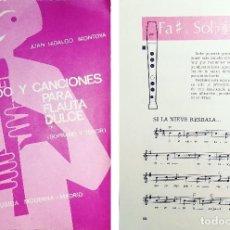 Catálogos de Música: MÉTODO Y CANCIONES PARA FLAUTA DULCE : (SOPRANO Y TENOR) / JUAN HIDALGO MONTOYA. FOLKLORE MUSICAL. Lote 114746103