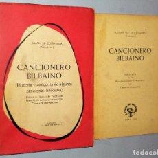 Catálogos de Música: CANCIONERO BILBAINO. ( HISTORIA Y ANÉCDOTA DE ALGUNAS CANCIONES BILBAINAS.) + SEPARATA. Lote 115044479
