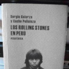 Catálogos de Música: EDITORIAL PERIFERICA ROLLING STONES - EN PERU 172 PAGS.SERGIO GALARZA 2007 PDELUXE. Lote 116375067