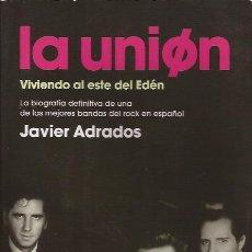 Catálogos de Música: LIBRO-LA UNION VIVIENDO AL ESTE DEL EDEN JAVIER ADRADOS BIOGRAFIA EDIT. CUPULA 2013. Lote 116416311