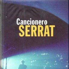 Catálogos de Música: CANCIONERO SERRAT (AGUILAR, 2000) COMO NUEVO. Lote 117220387