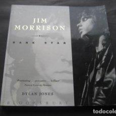 Catálogos de Música: JIM MORRISON DARK STAR. DYLAN JONES. BLOOMS BURY 192 PAGINAS. AÑO 1991. Lote 118787043