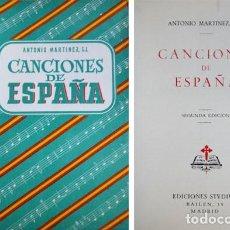 Catálogos de Música: MARTÍNEZ, ANTONIO. CANCIONES DE ESPAÑA. PRÓLOGO DE NARCISO OTAÑO. 1962.. Lote 121966051