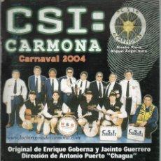 Catálogos de Música: CARNAVAL DE CADIZ 2004.LIBRETO DE LA CHIRIGOTA DE CARMONA CSI:CARMONA, SEMIFINALISTA. . Lote 122989803